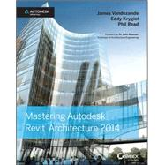 Mastering Autodesk Revit Architecture 2014 Autodesk Official Press by Vandezande, James; Krygiel, Eddy; Read, Phil; Messner, John, Dr., 9781118521304