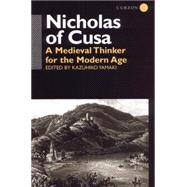 Nicholas of Cusa: A Medieval Thinker for the Modern Age by Yamaki,Kazuhiko, 9781138871304