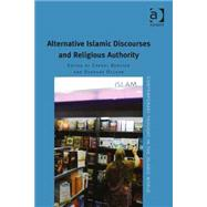 Alternative Islamic Discourses and Religious Authority by Olsson,Susanne;Olsson,Susanne, 9781409441304