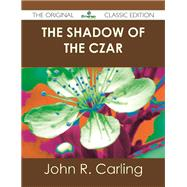 The Shadow of the Czar by Carling, John R., 9781486431304