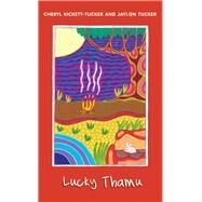 Lucky Thamu by Kickett-tucker, Cheryl; Tucker, Jaylon; Gibbs, Tracy, 9781925161304