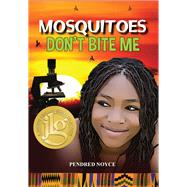 Mosquitoes Don't Bite Me by Noyce, Pendred, 9781943431304