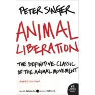 Animal Liberation by Singer, Peter, 9780061711305