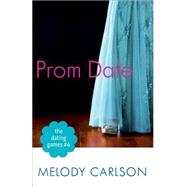Prom Date by Carlson, Melody, 9780800721305
