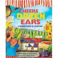 Cheers for a Dozen Ears by Chernesky, Felicia Sanzari; Swan, Susan, 9780807511305