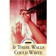 If These Walls Could Write by Hudson, Ashiya Dawn, 9781425721305