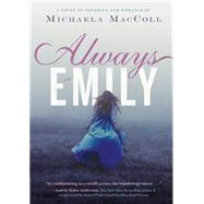 Always Emily by MacColl, Michaela, 9781452141305