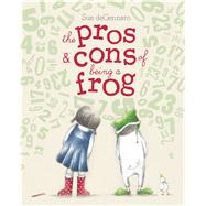 The Pros & Cons of Being a Frog by deGennaro, Sue; deGennaro, Sue, 9781481471305