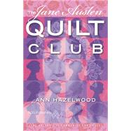 The Jane Austen Quilt Club by Hazelwood, Ann, 9781604601305