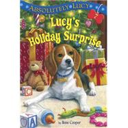 Absolutely Lucy #7: Lucy's Holiday Surprise by COOPER, ILENEFITZGERALD, ROYCE, 9780385391306