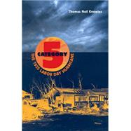 Category 5: The 1935 Labor Day Hurricane by Knowles, Thomas Neil, 9780813061306