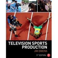 Television Sports Production by Owens; Jim, 9781138781306