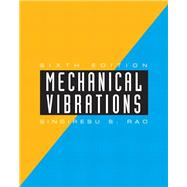 Mechanical Vibrations by Rao, Singiresu S., 9780134361307