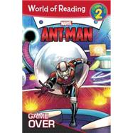 World of Reading: Ant-Man Game Over by Lambert, Nancy R.; Rosenberg, Rachelle; Lim, Ron, 9781484731307