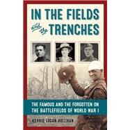 In the Fields and the Trenches by Hollihan, Kerrie Logan, 9781613731307