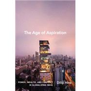The Age of Aspiration by Hiro, Dilip, 9781620971307