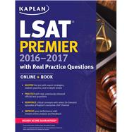 Kaplan LSAT Premier 2016-2017 with Real Practice Questions Book + Online by Kaplan, 9781625231307