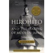 Hirohito and the Making of Modern Japan by Bix, Herbert, 9780060931308