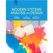 Modern Systems Analysis and Design by Hoffer, Jeffrey A.; George, Joey; Valacich, Joseph S., 9780132991308