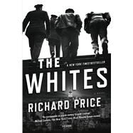 The Whites A Novel by Price, Richard; Brandt, Harry, 9780312621308