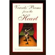 Verzets' Poems from the Heart by Clark, Verzet Laveren, 9781425791308