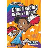 Cheerleading Really Is a Sport by Gassman, Julie A., 9781434221308