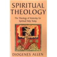 Spiritual Theology by Allen, Diogenes, 9781561011308