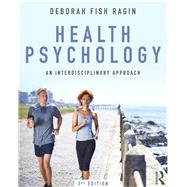 Health Psychology: An Interdisciplinary Approach by Ragin; Deborah Fish, 9781138201309