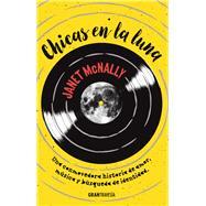 Chicas en la luna by McNally, Janet, 9786075271309