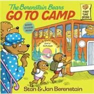 The Berenstain Bears Go to Camp by BERENSTAIN, STANBERENSTAIN, JAN, 9780394851310
