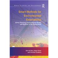 Smart Methods for Environmental Externalities: Urban Planning, Environmental Health and Hygiene in the Netherlands by Roo,Gert de, 9781138261310