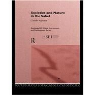 Societies and Nature in the Sahel by Delville,Philippe Lavigne, 9781138881310