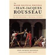 The Major Political Writings of Jean-Jacques Rousseau by Rousseau, Jean-Jacques; Scott, John T., 9780226151311