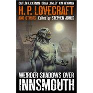 Weirder Shadows over Innsmouth by JONES, STEPHEN, 9781783291311