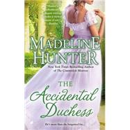 The Accidental Duchess by Hunter, Madeline, 9780515151312