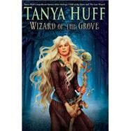 Wizard of the Grove by Huff, Tanya, 9780756411312