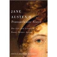 Jane Austen's Transatlantic Sister by Kindred, Sheila Johnson, 9780773551312