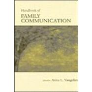 The Routledge Handbook of Family Communication by Vangelisti, Anita L., 9780805841312