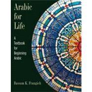 Arabic for Life : A Textbook for Beginning Arabic by Bassam K. Frangieh, 9780300141313