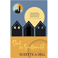 Shot in Southwold by Hill, Suzette A., 9780749021313