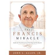 The Francis Miracle by Allen, John L., 9781618931313