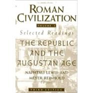 Roman Civilization: Selected Readings, Vol. 1: The Republic and the Augustan Age (Volume 1) by Lewis, Naphtali, 9780231071314