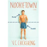 Nookietown A Novel by Chickering, V.C., 9781250091314