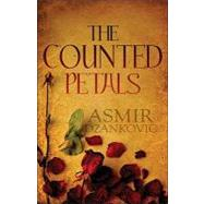 The Counted Petals by Dzankovic, Asmir (NA), 9781448951314