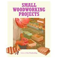 Small Woodworking Projects by Fine Woodworking, 9781631861314