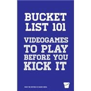 The Gamer's Bucket List by Watters, Chris; Skistimas, Craig, 9781633531314