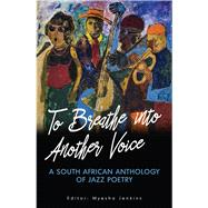 To Breathe into Another Voice by Jenkins, Myesha, 9781928341314