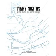 Many Norths by Sheppard, Lola; White, Mason, 9781940291314