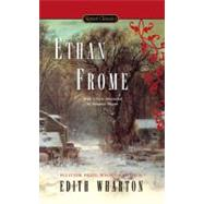 Ethan Frome by Wharton, Edith (Author); Shreve, Anita (Foreword by); Moore, Susanna (Afterword by), 9780451531315