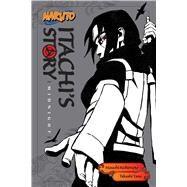 Itachi's Story by Yano, Takashi; Kishimoto, Masashi (CRT), 9781421591315